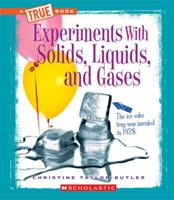 Experiments with Solids, Liquids, and Gases 0531263495 Book Cover