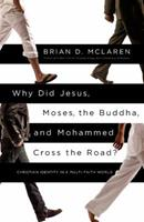Why Did Jesus, Moses, the Buddha and Mohammed Cross the Road? 1455513962 Book Cover