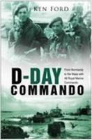 D-Day Commando: From Normandy to the Maas with 48 Royal Marine Commando 0750940042 Book Cover