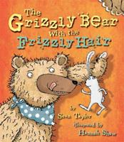 The Grizzly Bear with the Frizzly Hair 1847800858 Book Cover
