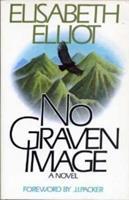 No Graven Image, a Novel 0891072357 Book Cover