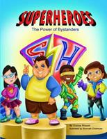 Superheroes: The Power of Bystanders 0615907741 Book Cover