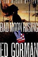 Bad Moon Rising: A Sam McCain Mystery 1605982601 Book Cover