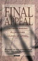 Final Appeal: Decision-Making in Canadian Courts of Appeal 1550285645 Book Cover