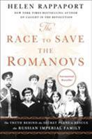 The Race to Save the Romanovs: The Truth Behind the Secret Plans to Rescue the Russian Imperial Family 125015121X Book Cover