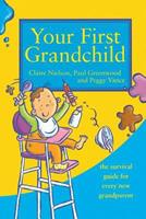 Your First Grandchild: Useful, touching and hilarious guide for first-time grandparents 0722536984 Book Cover