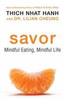 Savor: Mindful Eating, Mindful Love 0061697699 Book Cover