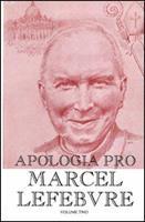 Apologia Pro Marcel Lefebvre: Volume Two 093595211X Book Cover