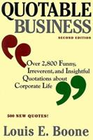 Quotable Business : Over 2,800 Funny, Irreverent, and Insightful Quotations About Corporate Life 037570308X Book Cover