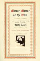 Mirror, Mirror on the Wall: Women Writers Explore Their Favorite Fairy Tales 0385486812 Book Cover