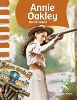 Annie Oakley: Un Tiro Seguro = Annie Oakley 1433325829 Book Cover