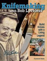 Knifemaking with Bob Loveless 1440211558 Book Cover