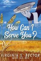 How Can I Serve You 1946111651 Book Cover