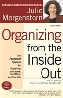 Organizing from the Inside Out: The Foolproof System for Organizing Your Home, Your Office and Your Life