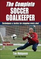 The Complete Soccer Goalkeeper 0736084355 Book Cover