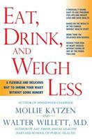Eat, Drink, and Weigh Less: A Flexible and Delicious Way to Shrink Your Waist Without Going Hungry 1401308929 Book Cover