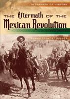 The Aftermath of the Mexican Revolution 0822576007 Book Cover