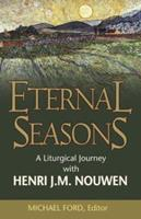 Eternal Seasons: A Liturgical Journey With Henri J.M. Nouwen 1893732770 Book Cover