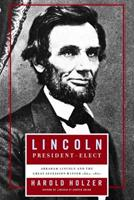 Lincoln  President-Elect : Abraham Lincoln and the Great Secession Winter 1860-1861 0743289471 Book Cover