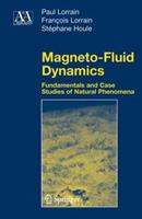 Magneto-Fluid Dynamics: Fundamentals and Case Studies of Natural Phenomena 144192213X Book Cover