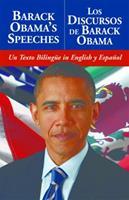 Barack Obama's Speeches/Los Discursos de Barack Obama: Un Texto Bilingüe in English y Español 1569757305 Book Cover