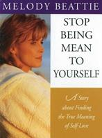 Stop Being Mean to Yourself: A Story About Finding The True Meaning of Self-Love 006251119X Book Cover