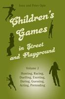 Children's Games in Street and Playground: Hunting, Racing, Duelling, Exerting, Daring, Guessing, Acting, Pretending 0863156673 Book Cover