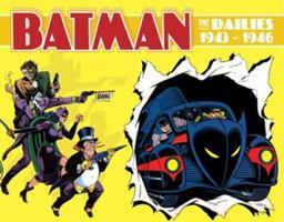 Batman: The Dailies 1943-1946 0878161473 Book Cover