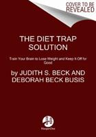 The Diet Trap Solution: Train Your Brain to Lose Weight and Keep It Off for Good 0062301063 Book Cover