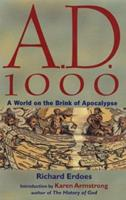 A.D. 1000: A World on the Brink of Apocalypse 1566198321 Book Cover