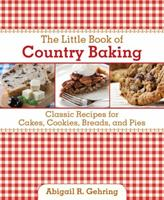The Little Book of Country Baking: Classic Recipes for Cakes, Cookies, Breads, and Pies (Little Red Books) 1616086890 Book Cover