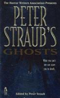 The Horror Writers Association Presents Peter Straub's Ghosts 0671885995 Book Cover