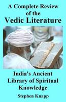A Complete Review of Vedic Literature: India's Ancient Library of Spiritual Knowledge 1547278862 Book Cover