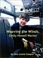 Weaving the Winds, Emily Howell Warner 1410754464 Book Cover