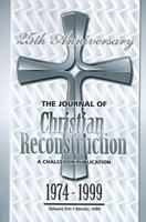 The Journal of Christian Reconstruction, 1974-1999, The 25th Anniversary Issue 1891375040 Book Cover