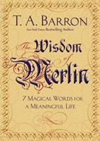 The Wisdom of Merlin: 7 Magical Words for a Meaningful Life 0399173250 Book Cover