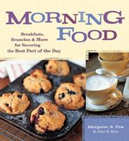 Morning Food: Breakfasts, Brunches, And More for Savoring the Best Part of the Day 1580087825 Book Cover