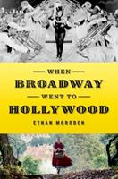 When Broadway Went to Hollywood 0199395403 Book Cover