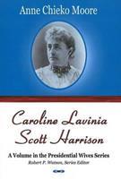 Caroline Lavinia Scott Harrison (Presidential Wives Series) 1604562714 Book Cover