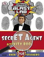 Richard Hammond's Blast Lab Secret Agent Activity Book. Richard Hammond 1405340843 Book Cover