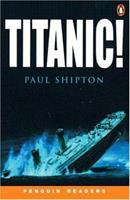 Titanic! (Penguin Readers, Level 3) 1405884495 Book Cover