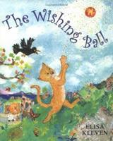 The Wishing Ball 0374384495 Book Cover