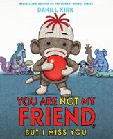 You Are Not My Friend, But I Miss You 1419712365 Book Cover
