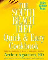 The South Beach Diet Quick and Easy Cookbook: 200 Delicious Recipes Ready in 30 Minutes or Less 0739325612 Book Cover