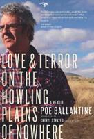 Love and Terror on the Howling Plains of Nowhere: A Memoir 098347754X Book Cover