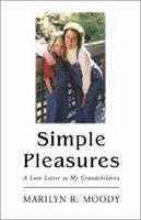 Simple Pleasures: A Love Letter to My Grandchildren 140106244X Book Cover
