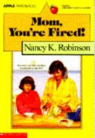 Mom, You're Fired! 0590449036 Book Cover