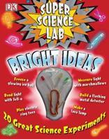 Super Science Lab: Bright Ideas 0756658403 Book Cover