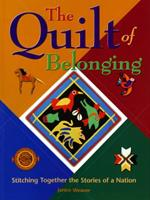 The Quilt of Belonging: Stitching Together the Stories of a Nation 189706649X Book Cover