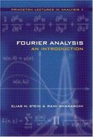 Fourier Analysis: An Introduction (Princeton Lectures in Analysis, Volume 1) 069111384X Book Cover